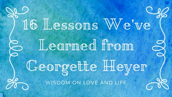 Lessons on Love and Life from Georgette Heyer